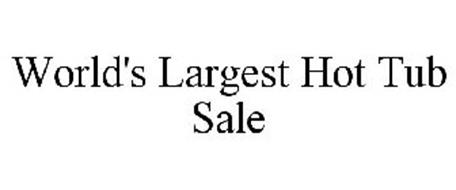 WORLD'S LARGEST HOT TUB SALE