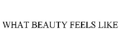 WHAT BEAUTY FEELS LIKE