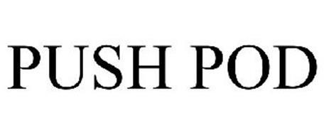 PUSH POD