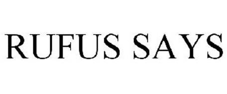 RUFUS SAYS