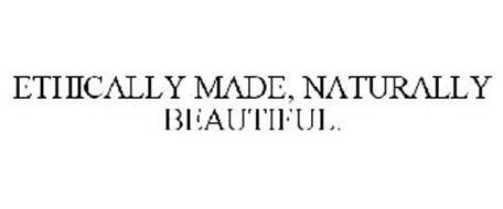 ETHICALLY MADE, NATURALLY BEAUTIFUL.