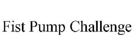FIST PUMP CHALLENGE