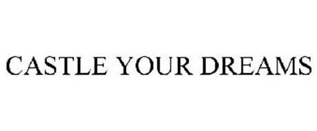 CASTLE YOUR DREAMS