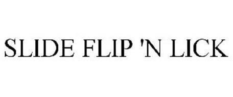 SLIDE FLIP 'N LICK