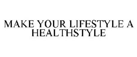 MAKE YOUR LIFESTYLE A HEALTHSTYLE
