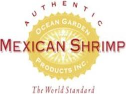 AUTHENTIC MEXICAN SHRIMP THE WORLD STANDARD OCEAN GARDEN PRODUCTS INC.