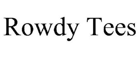 ROWDY TEES