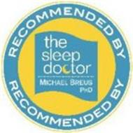 RECOMMENDED BY THE SLEEP DOCTOR MICHAEL BREUS PHD RECOMMENDED BY
