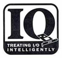 IQ TREATING I/O INTELLIGENTLY