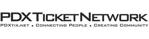 PDXTICKETNETWORK PDXTIX.NET · CONNECTING PEOPLE · CREATING COMMUNITY