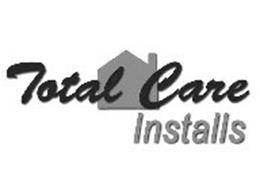 TOTAL CARE INSTALLS