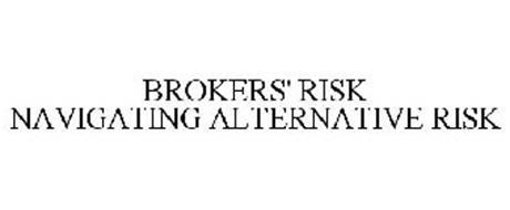BROKERS' RISK NAVIGATING ALTERNATIVE RISK