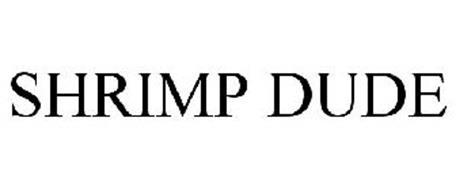 SHRIMP DUDE