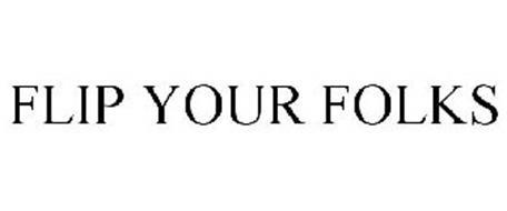 FLIP YOUR FOLKS