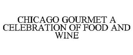 CHICAGO GOURMET A CELEBRATION OF FOOD AND WINE