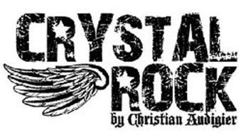 CRYSTAL ROCK BY CHRISTIAN AUDIGIER