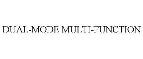 DUAL-MODE MULTI-FUNCTION