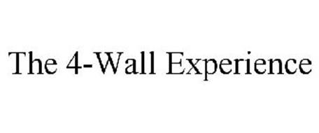 THE 4-WALL EXPERIENCE