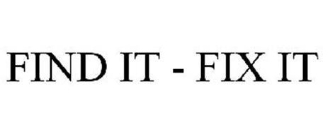 FIND IT - FIX IT