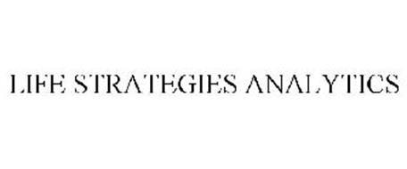 LIFE STRATEGIES ANALYTICS