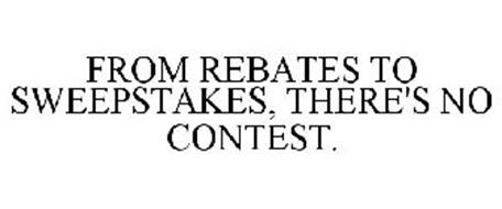 FROM REBATES TO SWEEPSTAKES, THERE'S NO CONTEST.