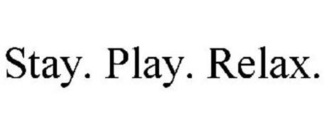 STAY. PLAY. RELAX.