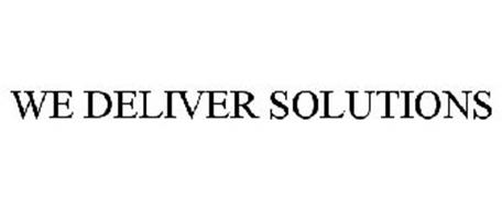 WE DELIVER SOLUTIONS