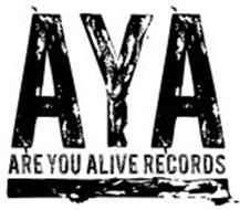 AYA ARE YOU ALIVE RECORDS