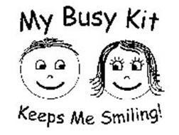 MY BUSY KIT KEEPS ME SMILING!