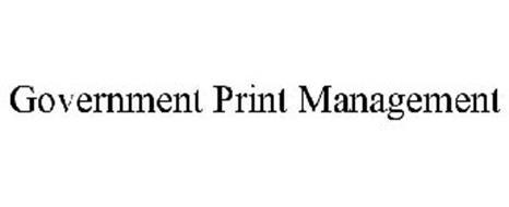 GOVERNMENT PRINT MANAGEMENT