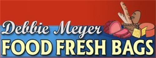 DEBBIE MEYER FOOD FRESH BAGS