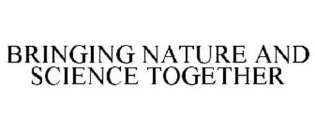 BRINGING NATURE AND SCIENCE TOGETHER