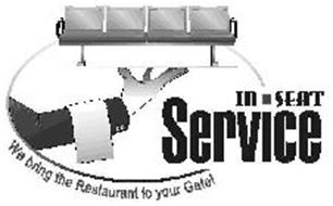IN SEAT SERVICE WE BRING THE RESTAURANT TO YOUR GATE!