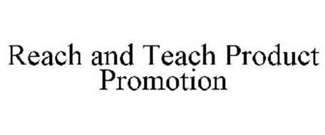 REACH AND TEACH PRODUCT PROMOTION