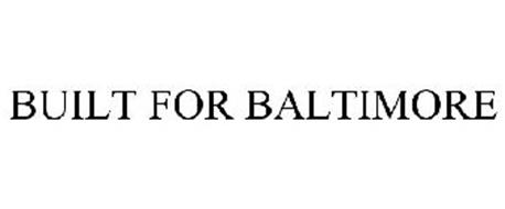 BUILT FOR BALTIMORE