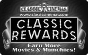 CLASSIC CINEMAS WWW.CLASSICCINEMAS.COM CLASSIC REWARDS EARN MORE MOVIES & MUNCHIES!