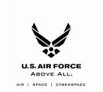 U.S. AIR FORCE ABOVE ALL. AIR SPACE CYBERSPACE