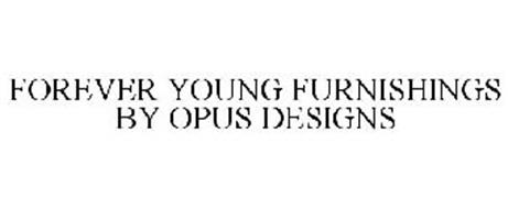 FOREVER YOUNG FURNISHINGS BY OPUS DESIGNS