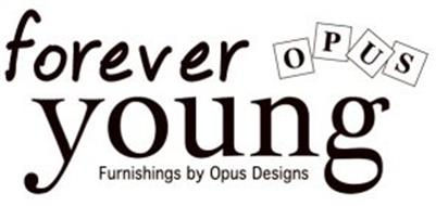 OPUS FOREVER YOUNG FURNISHINGS BY OPUS DESIGNS