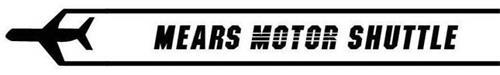 MEARS MOTOR SHUTTLE