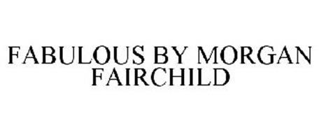 FABULOUS BY MORGAN FAIRCHILD