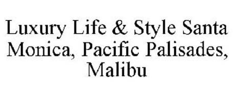 LUXURY LIFE & STYLE SANTA MONICA, PACIFIC PALISADES, MALIBU