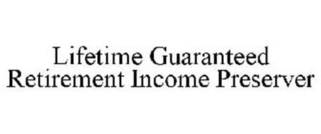 LIFETIME GUARANTEED RETIREMENT INCOME PRESERVER