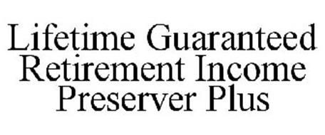 LIFETIME GUARANTEED RETIREMENT INCOME PRESERVER PLUS