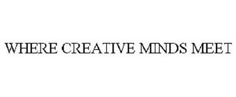 WHERE CREATIVE MINDS MEET