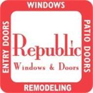 REPUBLIC WINDOWS & DOORS WINDOWS PATIO DOORS REMODELING ENTRY DOORS