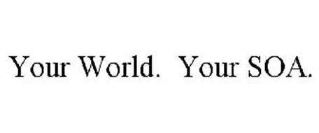 YOUR WORLD. YOUR SOA.
