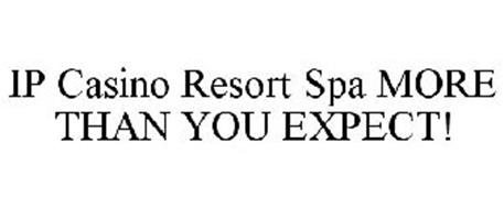 IP CASINO RESORT SPA MORE THAN YOU EXPECT!
