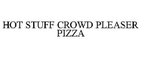 HOT STUFF CROWD PLEASER PIZZA