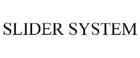 SLIDER SYSTEM